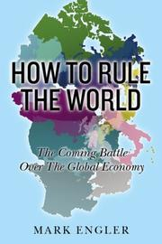 Cover of: How to Rule the World | Mark Engler