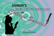 Cover of: Sharon's Simple Study Strategies for College Success | Sharon Green