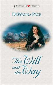 Cover of: The Will and the Way (Heartsong Presents #260) by DeWanna Pace