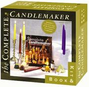 Cover of: The Complete Candlemaker Book & Kit by Inc. Sterling Publishing Co.