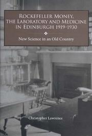 Cover of: Rockefeller money, the laboratory, and medicine in Edinburgh, 1919-1930 | Christopher Lawrence