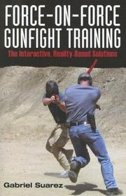 Cover of: Force-On-Force Gunfight Training by Gabriel Suarez