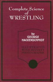 Cover of: Complete science of wrestling by George Hackenschmidt