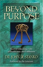 Cover of: Beyond Purpose To Productivity by John Stanko