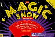 Cover of: The Magic Show Book and Kit by Henry Gordon