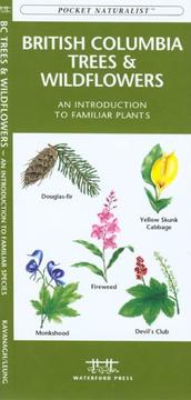 Cover of: British Columbia Trees & Wildflowers | James Kavanagh