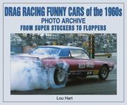 Cover of: Drag Racing Funny Cars of the 1960s Photo Archive | Lou Hart