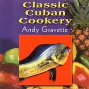 Cover of: Classic Cuban cookery | Andy Gravette
