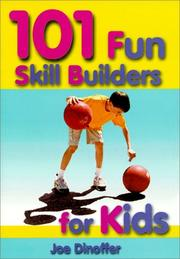 Cover of: 101 Fun Skill Builders for Kids by Joe Dinoffer