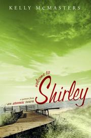 Cover of: Welcome to Shirley by Kelly McMasters