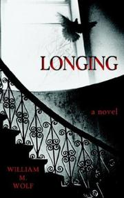 Cover of: Longing by William M. Wolf