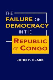 Cover of: The Failure of Democracy in the Republic of Congo | John F. Clark
