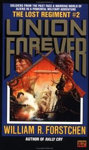 Cover of: The Union Forever (Lost Regiment) by William R. Forstchen