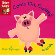 Cover of: Come On, Dudley! by David Wojtowycz