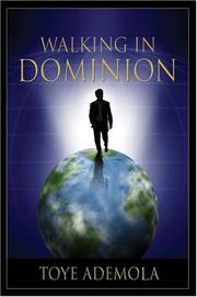 Cover of: Walking in Dominion | Toye Ademola