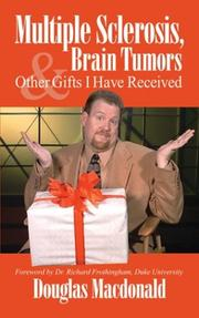Cover of: Multiple Sclerosis, Brain Tumors, & Other Gifts I Have Received | Douglas Macdonald