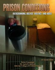 Cover of: Prison Conditions: Overcrowding, Disease, Violence, And Abuse (Incarceration Issues: Punishment, Reform, and Rehabilitation) | Roger Smith