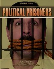 Cover of: Political Prisoners (Incarceration Issues: Punishment, Reform, and Rehabilitation) | Roger Smith