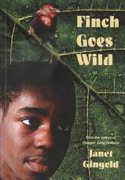 Cover of: Finch Goes Wild | Janet Gingold