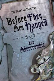 Cover of: Before They Are Hanged (The First Law: Book Two) by Joe Abercrombie