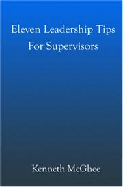 Cover of: Eleven Leadership Tips for Supervisors | Kenneth McGhee