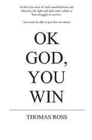 Cover of: Ok, God You Win by Thomas Ross