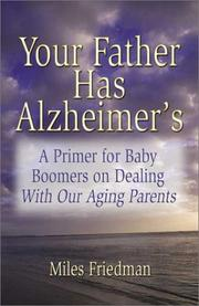 Cover of: Your Father Has Alzheimer's | Miles Friedman