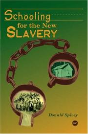Cover of: Schooling for the New Slavery | Donald Spivey