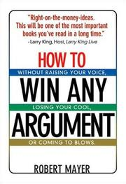 Cover of: How to Win Any Argument | Robert Mayer
