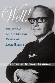 Cover of: WELL! Reflections on the Life & Career of Jack Benny | Michael Leannah