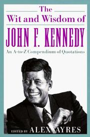 Cover of: The wit and wisdom of John F. Kennedy by John F. Kennedy