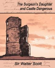 Cover of: The surgeon's daughter. Castle dangerous by Sir Walter Scott