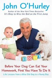 Cover of: Before Your Dog Can Eat Your Homework, First You Have to Do It | John O'Hurley