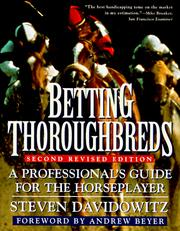 Cover of: Betting Thoroughbreds: A Professional's Guide for the Horseplayer | Steve Davidowitz