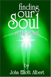 Cover of: Finding Our Soul In The Dust | John Albert