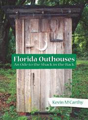 Cover of: Florida Outhouses: An Ode to the Shack in the Back by Kevin M. McCarthy