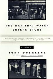Cover of: The way that water enters stone | John Dufresne