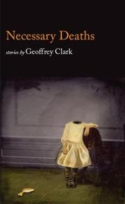 Cover of: Necessary deaths | Geoffrey Clark
