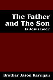 Cover of: The Father And the Son | Jason Kerrigan