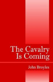Cover of: The Cavalry Is Coming by John Broyles