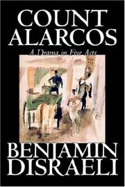 Cover of: Count Alarcos -- A Drama In Five Acts | Benjamin Disraeli