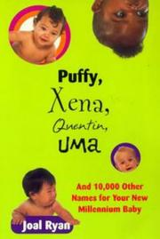 Cover of: Puffy, Xena, Quentin, Uma, and 10,000 other names for your new millennium baby | Joal Ryan