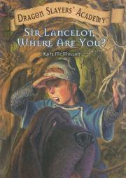 Cover of: Sir Lancelot, Where Are You? | Kate McMullan