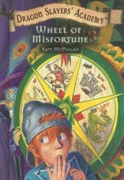 Cover of: Wheel of Misfortune (Dragon Slayers' Academy) | Kate McMullan