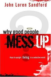 Cover of: Why Good People Mess Up | John Loren Sanford
