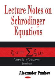 Cover of: Lecture Notes on Schrodinger Equations (Contemporary Mathematical Studies) | Alexander Pankov