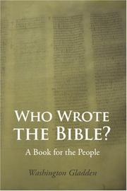 Cover of: Who Wrote the Bible? | Washington Gladden