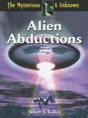 Cover of: Alien Abductions (The Mysterious & Unknown) | Stuart A. Kallen