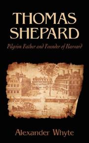 Cover of: Thomas Shepard, Pilgrim Father and Founder of Harvard | Whyte, Alexander