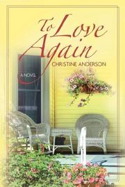 Cover of: To Love Again by Christine Anderson